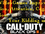 #MVP | You're Kidding Me…Action Video Games improves Perception, Attention, Cognition, …and Vision!